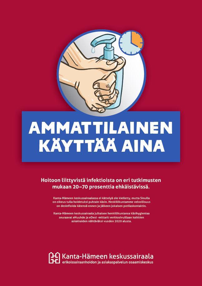 Käsihygienian merkityksestä valistava juliste, jossa kerrotaan Ammattilaisen käyttävän aina käsihuuhdetta ennen potilaskontaktia.